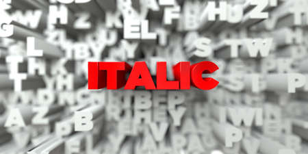italic: ITALIC -  Red text on typography background - 3D rendered royalty free stock image. This image can be used for an online website banner ad or a print postcard. Stock Photo