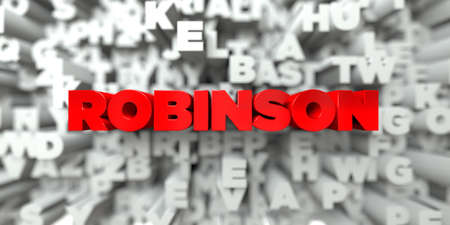ROBINSON -  Red text on typography background - 3D rendered royalty free stock image. This image can be used for an online website banner ad or a print postcard.