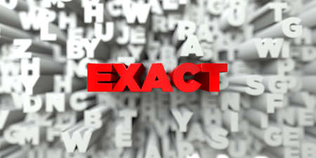 exact: EXACT -  Red text on typography background - 3D rendered royalty free stock image. This image can be used for an online website banner ad or a print postcard. Stock Photo