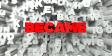 became: BECAME -  Red text on typography background - 3D rendered royalty free stock image. This image can be used for an online website banner ad or a print postcard. Stock Photo