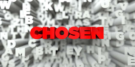 chosen: CHOSEN -  Red text on typography background - 3D rendered royalty free stock image. This image can be used for an online website banner ad or a print postcard.