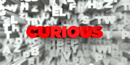 CURIOUS -  Red text on typography background - 3D rendered royalty free stock image. This image can be used for an online website banner ad or a print postcard.
