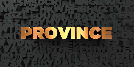 Province - Gold text on black background - 3D rendered royalty free stock picture. This image can be used for an online website banner ad or a print postcard. Stock Photo