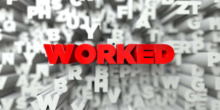 WORKED -  Red text on typography background - 3D rendered royalty free stock image. This image can be used for an online website banner ad or a print postcard. Stock Photo