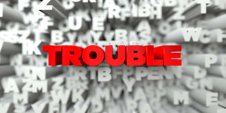 trouble free: TROUBLE -  Red text on typography background - 3D rendered royalty free stock image. This image can be used for an online website banner ad or a print postcard. Stock Photo