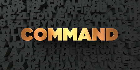 command: Command - Gold text on black background - 3D rendered royalty free stock picture. This image can be used for an online website banner ad or a print postcard.