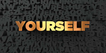 Yourself - Gold text on black background - 3D rendered royalty free stock picture. This image can be used for an online website banner ad or a print postcard. Stock Photo