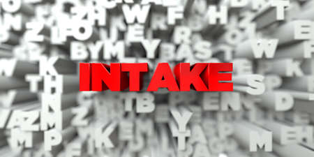 INTAKE -  Red text on typography background - 3D rendered royalty free stock image. This image can be used for an online website banner ad or a print postcard.