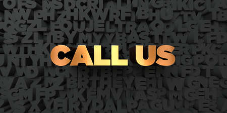 Call us - Gold text on black background - 3D rendered royalty free stock picture. This image can be used for an online website banner ad or a print postcard.