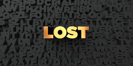 be lost: Lost - Gold text on black background - 3D rendered royalty free stock picture. This image can be used for an online website banner ad or a print postcard.