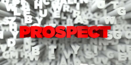 PROSPECT -  Red text on typography background - 3D rendered royalty free stock image. This image can be used for an online website banner ad or a print postcard.