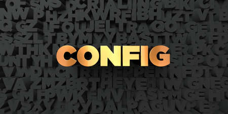 config: Config - Gold text on black background - 3D rendered royalty free stock picture. This image can be used for an online website banner ad or a print postcard. Stock Photo