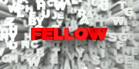 fellow: FELLOW -  Red text on typography background - 3D rendered royalty free stock image. This image can be used for an online website banner ad or a print postcard.