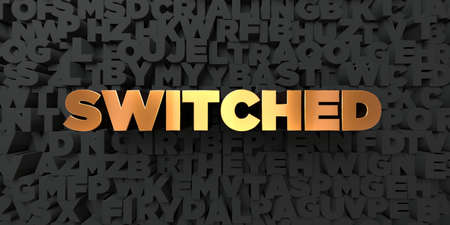 switched: Switched - Gold text on black background - 3D rendered royalty free stock picture. This image can be used for an online website banner ad or a print postcard. Stock Photo