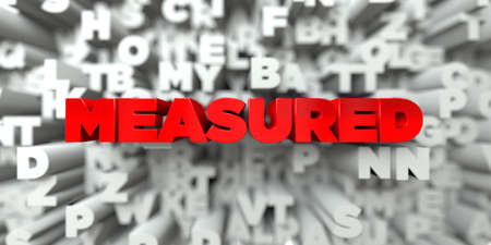 measured: MEASURED -  Red text on typography background - 3D rendered royalty free stock image. This image can be used for an online website banner ad or a print postcard.