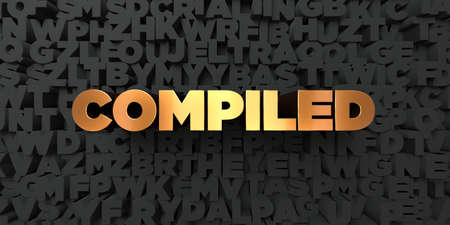compiled: Compiled - Gold text on black background - 3D rendered royalty free stock picture. This image can be used for an online website banner ad or a print postcard. Stock Photo