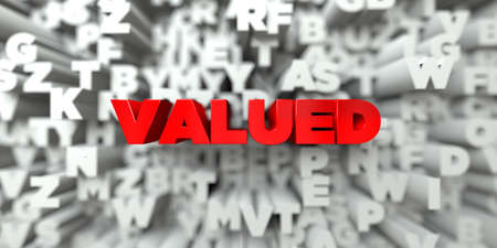 valued: VALUED -  Red text on typography background - 3D rendered royalty free stock image. This image can be used for an online website banner ad or a print postcard.