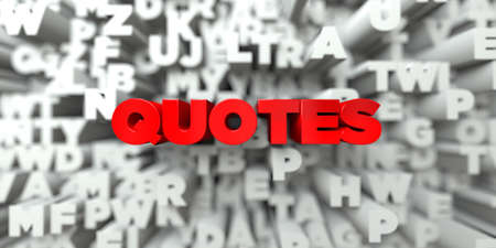 stock quotes: QUOTES -  Red text on typography background - 3D rendered royalty free stock image. This image can be used for an online website banner ad or a print postcard.