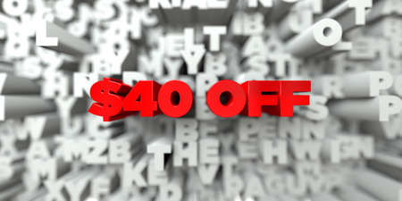 40: $40 OFF -  Red text on typography background - 3D rendered royalty free stock image. This image can be used for an online website banner ad or a print postcard.
