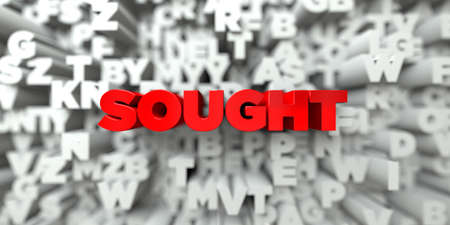 sought: SOUGHT -  Red text on typography background - 3D rendered royalty free stock image. This image can be used for an online website banner ad or a print postcard.