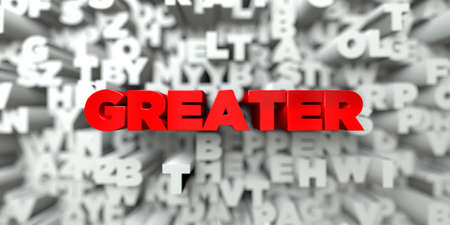 greater: GREATER -  Red text on typography background - 3D rendered royalty free stock image. This image can be used for an online website banner ad or a print postcard.