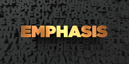 Emphasis - Gold text on black background - 3D rendered royalty free stock picture. This image can be used for an online website banner ad or a print postcard.