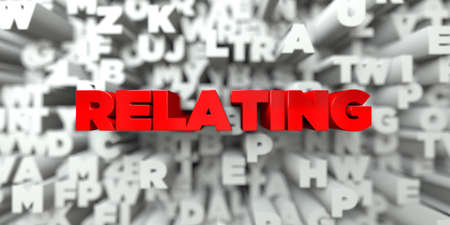 relating: RELATING -  Red text on typography background - 3D rendered royalty free stock image. This image can be used for an online website banner ad or a print postcard.