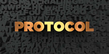 protocol: Protocol - Gold text on black background - 3D rendered royalty free stock picture. This image can be used for an online website banner ad or a print postcard.