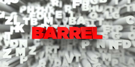 BARREL -  Red text on typography background - 3D rendered royalty free stock image. This image can be used for an online website banner ad or a print postcard.