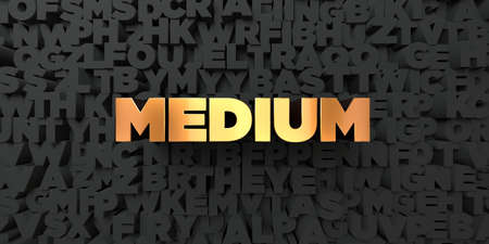 medium body: Medium - Gold text on black background - 3D rendered royalty free stock picture. This image can be used for an online website banner ad or a print postcard.