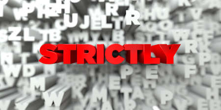 strictly: STRICTLY -  Red text on typography background - 3D rendered royalty free stock image. This image can be used for an online website banner ad or a print postcard.