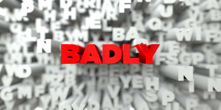 BADLY -  Red text on typography background - 3D rendered royalty free stock image. This image can be used for an online website banner ad or a print postcard. Фото со стока