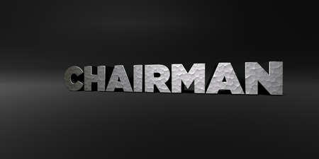 CHAIRMAN - hammered metal finish text on black studio - 3D rendered royalty free stock photo. This image can be used for an online website banner ad or a print postcard.