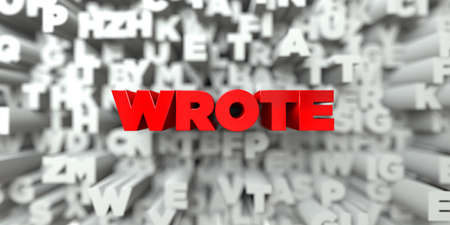 wrote: WROTE -  Red text on typography background - 3D rendered royalty free stock image. This image can be used for an online website banner ad or a print postcard. Stock Photo