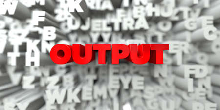 output: OUTPUT -  Red text on typography background - 3D rendered royalty free stock image. This image can be used for an online website banner ad or a print postcard. Stock Photo
