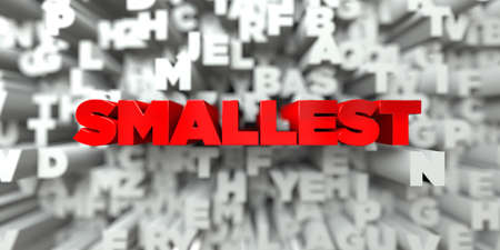 smallest: SMALLEST -  Red text on typography background - 3D rendered royalty free stock image. This image can be used for an online website banner ad or a print postcard.