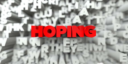 HOPING -  Red text on typography background - 3D rendered royalty free stock image. This image can be used for an online website banner ad or a print postcard.
