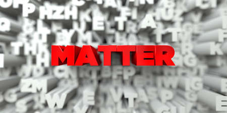 matter: MATTER -  Red text on typography background - 3D rendered royalty free stock image. This image can be used for an online website banner ad or a print postcard.