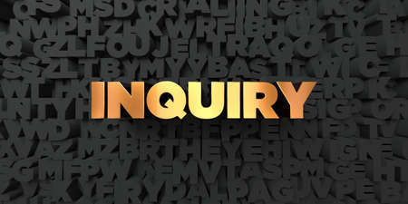 Inquiry - Gold text on black background - 3D rendered royalty free stock picture. This image can be used for an online website banner ad or a print postcard. Stock Photo