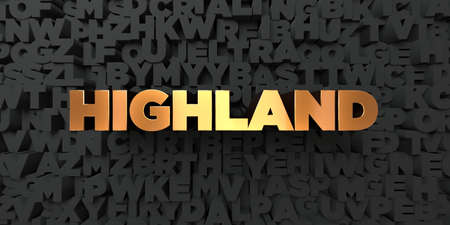 Highland - Gold text on black background - 3D rendered royalty free stock picture. This image can be used for an online website banner ad or a print postcard. Stock Photo