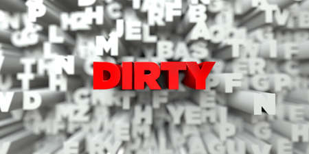 sentence typescript: DIRTY -  Red text on typography background - 3D rendered royalty free stock image. This image can be used for an online website banner ad or a print postcard.