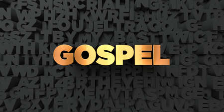 gospel: Gospel - Gold text on black background - 3D rendered royalty free stock picture. This image can be used for an online website banner ad or a print postcard.