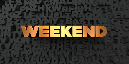 Weekend - Gold text on black background - 3D rendered royalty free stock picture. This image can be used for an online website banner ad or a print postcard.