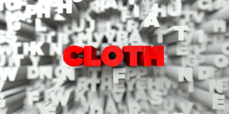 CLOTH -  Red text on typography background - 3D rendered royalty free stock image. This image can be used for an online website banner ad or a print postcard.