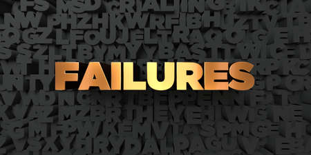 failures: Failures - Gold text on black background - 3D rendered royalty free stock picture. This image can be used for an online website banner ad or a print postcard. Stock Photo