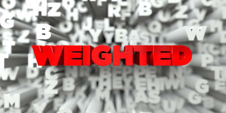 weighted: WEIGHTED -  Red text on typography background - 3D rendered royalty free stock image. This image can be used for an online website banner ad or a print postcard.