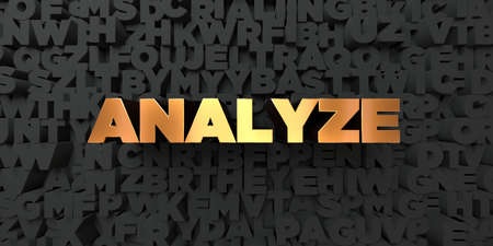 analyze: Analyze - Gold text on black background - 3D rendered royalty free stock picture. This image can be used for an online website banner ad or a print postcard.
