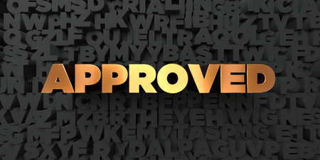 Approved - Gold text on black background - 3D rendered royalty free stock picture. This image can be used for an online website banner ad or a print postcard.