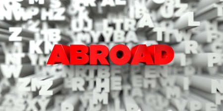 ABROAD -  Red text on typography background - 3D rendered royalty free stock image. This image can be used for an online website banner ad or a print postcard.