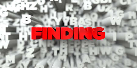 finding: FINDING -  Red text on typography background - 3D rendered royalty free stock image. This image can be used for an online website banner ad or a print postcard.